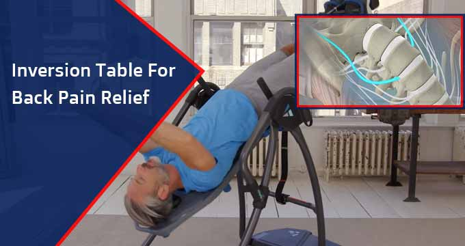 Inversion Table for Back Pain Relief