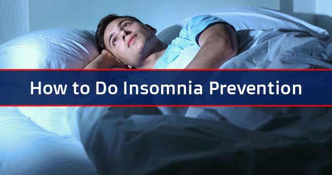 How to Do Insomnia Prevention