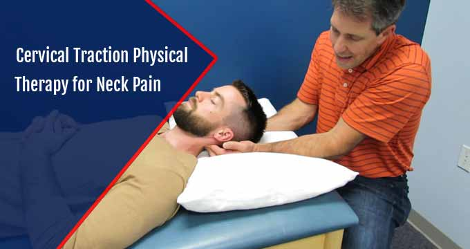Cervical Traction Physical Therapy for Neck Pain