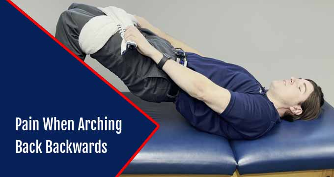 Pain When Arching Back Backwards